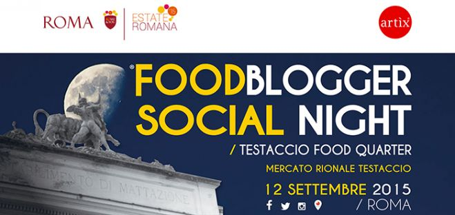 Food blogger social night, sabato 12 settembre a Testaccio