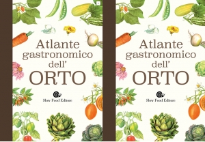 Atlante gastronomico dell'orto. In libreria e on line il volume di Slow Food Editore